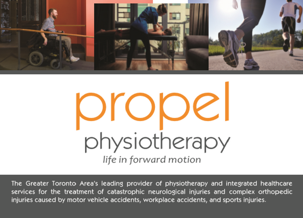 Propel Physiotherapy is the leading treatment centre for catastrophic neurological injuries and complex orthopedic injuries caused by motor vehicle accidents, workplace accidents, and sports injuries in the Greater Toronto Area.